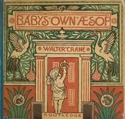The baby's own Aesop : being the fables condensed in rhyme with portable morals pictorially pointed by Walter Crane. Engraved and printed in colours by Edmund Evans : Aesop : Free Download & Streaming : Internet Archive