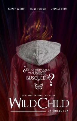 """Leer """"WildChild: La Búsqueda - Capítulo 11: El Día Equivocado"""" #wattpad #misterio-suspenso"""