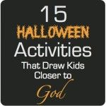 Ideas for a Christian Halloween celebration with your children