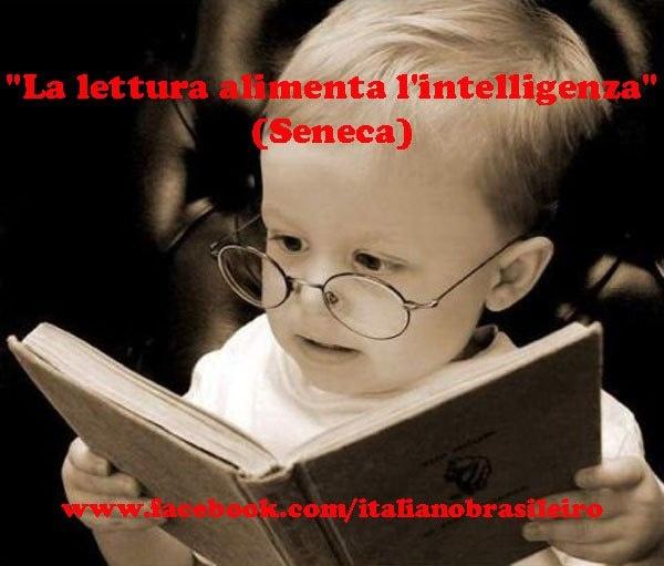 """La lettura alimenta l'intelligenza""  (Seneca)"