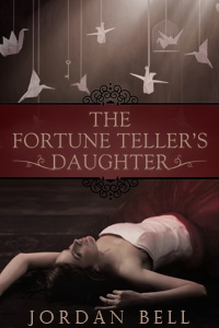 The Fortune Teller's Daughter  Jordan Bell