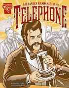 Alexander Graham Bell and the telephone, in TAL