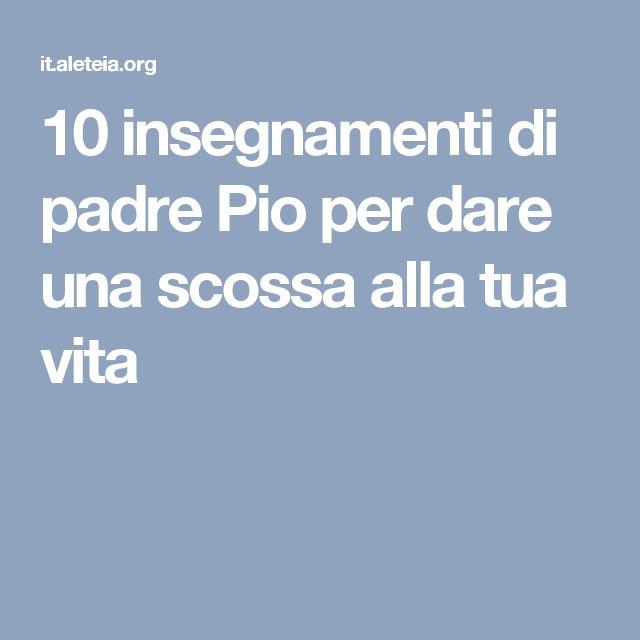 10 insegnamenti di padre Pio per dare una scossa alla tua vita