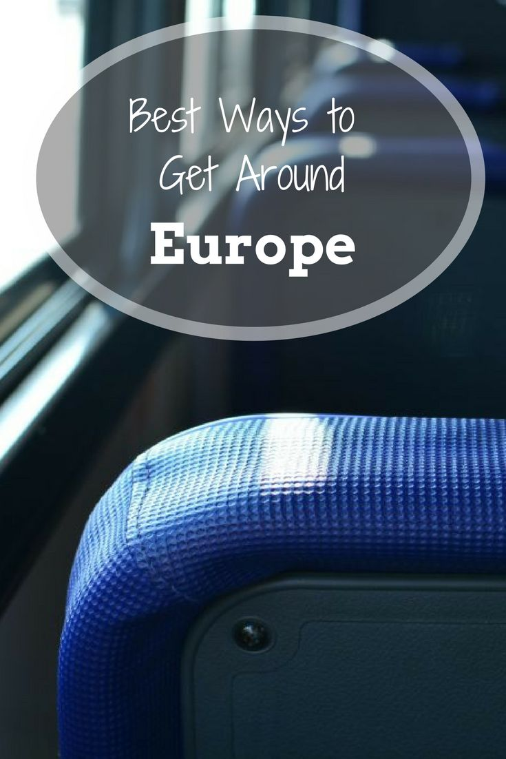The best ways to travel around Europe, from an expat living in Germany