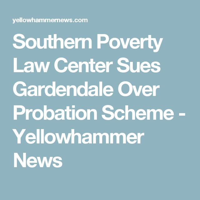 Southern Poverty Law Center Sues Gardendale Over Probation Scheme - Yellowhammer News