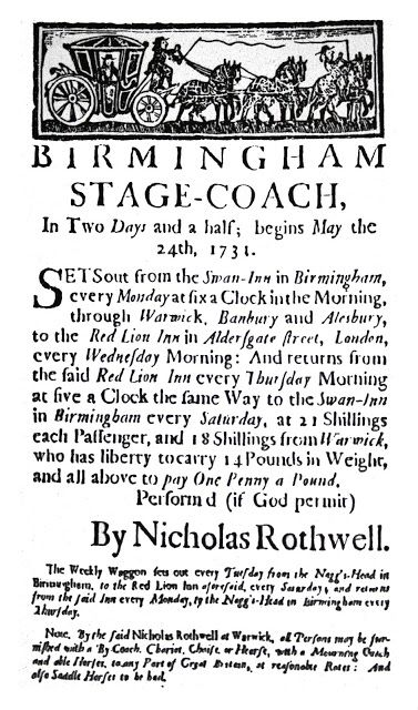 The First Birmingham Stage-Coach, 1731. Birmingham to London in 2 1/2 days. According to Google Maps, this route is about 130 miles and takes 3 hours to drive (but you can save an hour by using the motorway the whole way.)