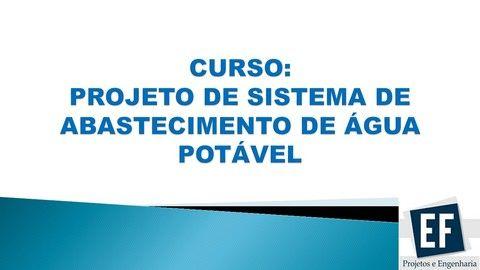 Curso Online (vídeo aulas) - Sistema de abastecimento de Água Potável - adquira e comece a aprender! Só R$ 390,00