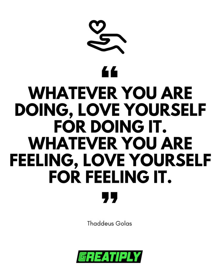 Whatever you are doing, love yourself for doing it. Whatever you are feeling, love yourself for feeling it.    Self-love is self-acceptance.    Loving yourself means finding a way to be kind, non-judgmental and aware of whatever happens to you or whatever you are experiencing.     It is an unconditional positive attitude towards our inner experiences.    In order to love ourselves, we should start by simply being gentle to ourselves, as we are to other people.    It means acting kind and…
