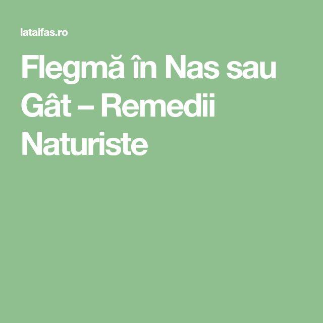 Flegmă în Nas sau Gât – Remedii Naturiste