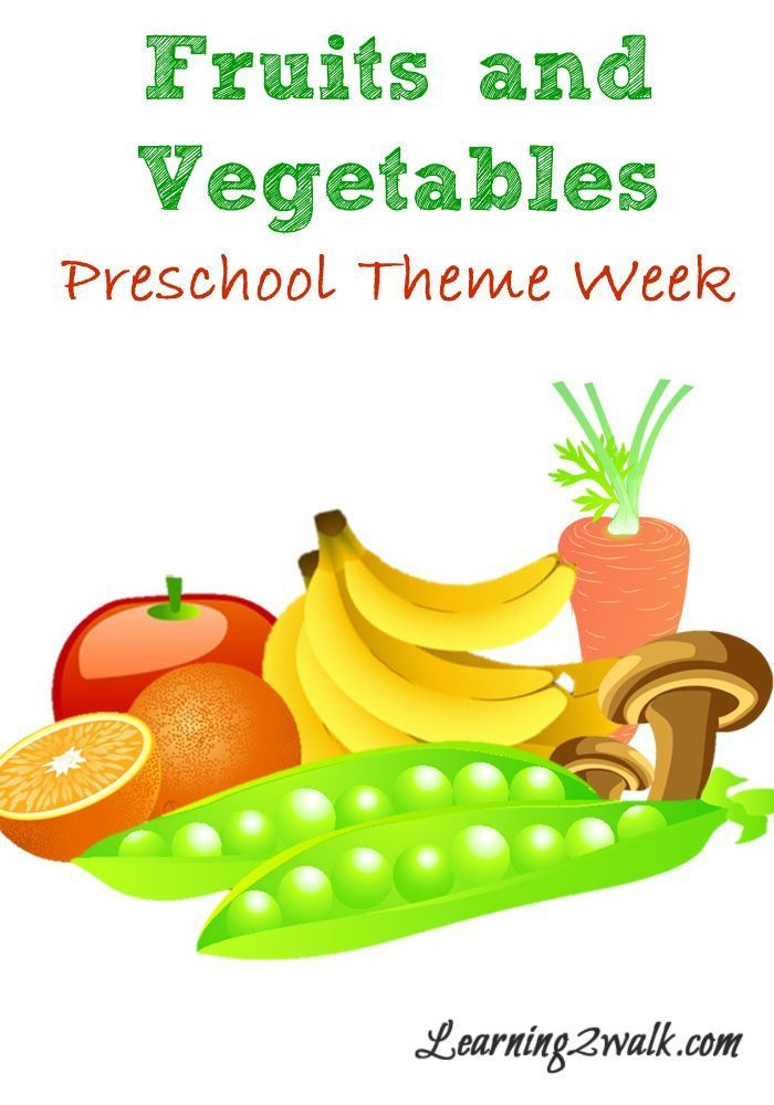 Fruits And Vegetables Preschool Theme Week Preschool