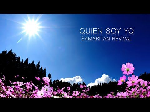 Quien Soy Yo (Samaritan Revival) Musica Cristiana Renovacion - YouTube
