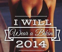 Resolution I will wear a bikini 2014