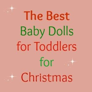 Find the BEST baby dolls for toddlers for Christmas. These are Amazon's best sellers!