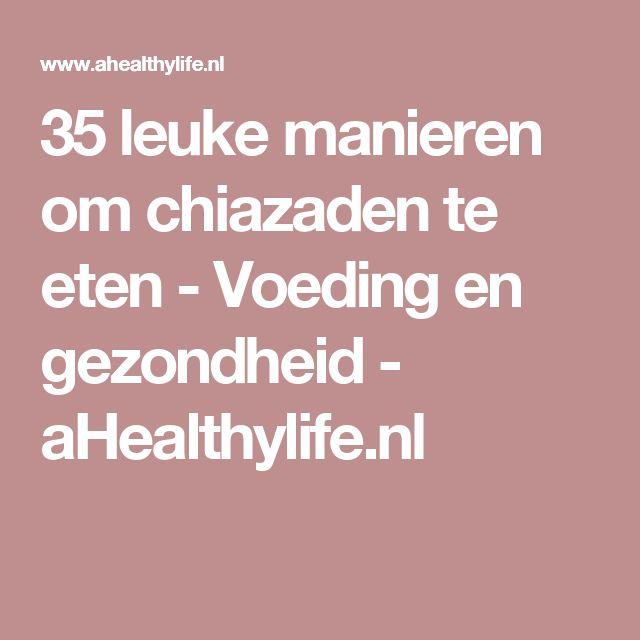35 leuke manieren om chiazaden te eten - Voeding en gezondheid - aHealthylife.nl