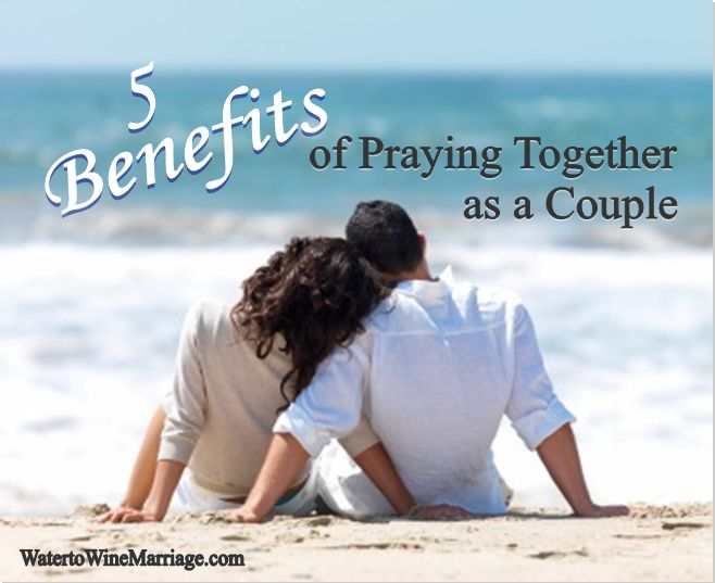 5 Benefits of Praying Together as a Couple