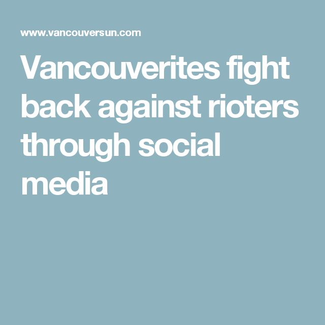 Vancouverites fight back against rioters through social media