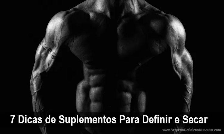 7 Dicas de Suplementos Para Definir e Secar → http://www.segredodefinicaomuscular.com/7-dicas-de-suplementos-para-definir-e-secar/ #Fitness #Suplementos