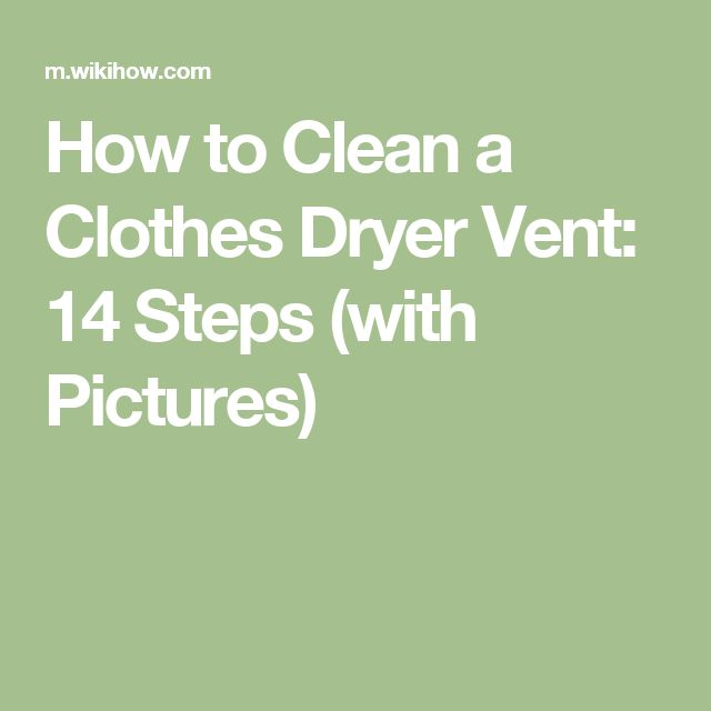 How to Clean a Clothes Dryer Vent: 14 Steps (with Pictures)