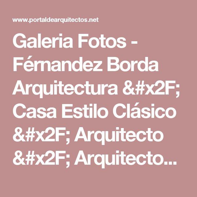 Galeria Fotos - Férnandez Borda Arquitectura / Casa Estilo Clásico / Arquitecto / Arquitectos - Portal de Arquitectos
