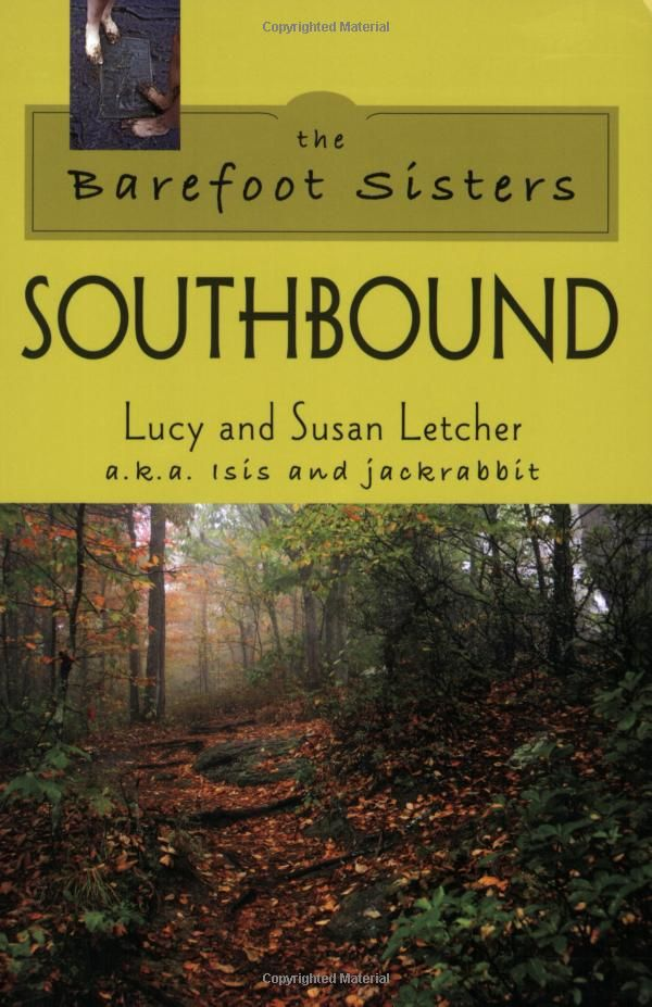 "Barefoot Sisters Southbound, The (Adventures on the Appalachian Trail) - Lucy and Susan Letcher..@Rachel Smith, this could be us except ""The Adventures of Skidmark and Toiletpaper."" It isn't everyday you're given a ""trail name"" by a thru hiker! lucky us!"