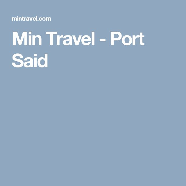Min Travel - Port Said