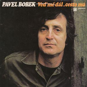 LP Panton: Pavel Bobek/Veď mě dál, cesto má