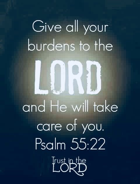 Give All Your Burden To Lord And He Will Take Care Of You Psalm