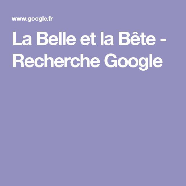 La Belle et la Bête - Recherche Google