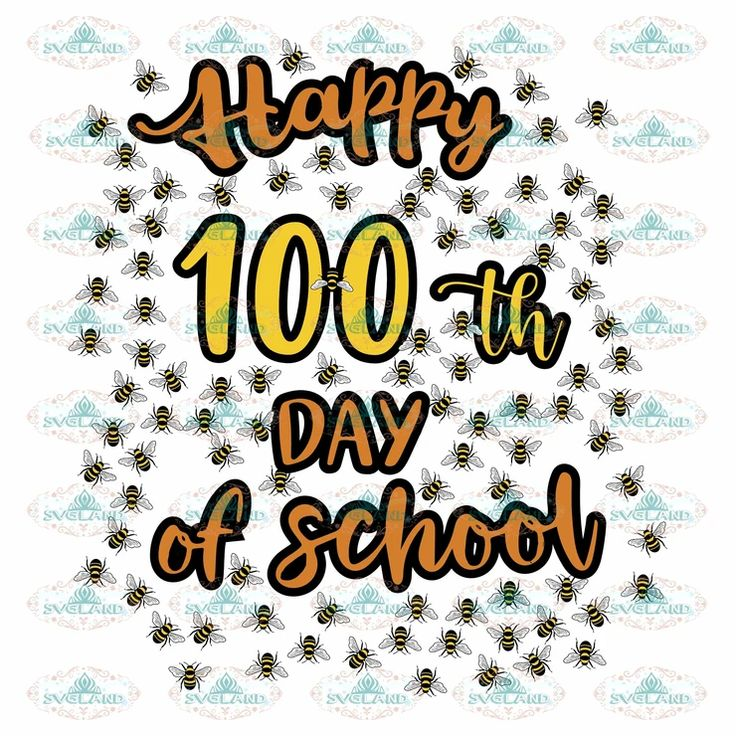 Happy 100th Day of School, bees, school, 100 days of