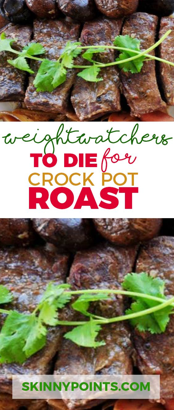 To Die for Crock Pot Roast With Only 5 Weight Watchers Smart Points