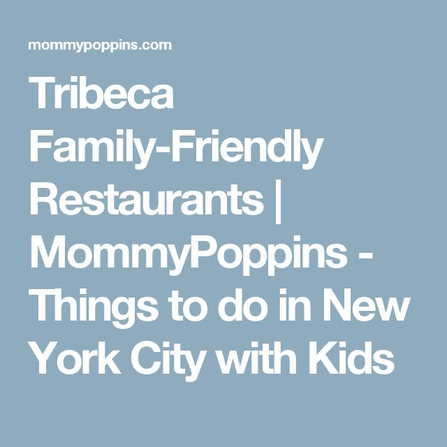 Tribeca Family-Friendly Restaurants | MommyPoppins - Things to do in New York City with Kids