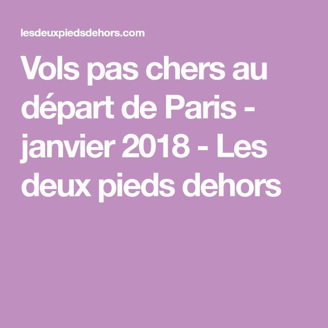 Vols pas chers au départ de Paris - janvier 2018 - Les deux pieds dehors