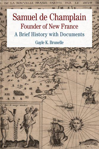 Samuel de Champlain: Founder of New France: A Brief History with Documents (Bedford Series in History & Culture (Paperback))