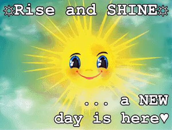Rise and Shine A New Day Is Here morning good morning morning wish morning…