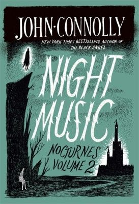 Night Music: Nocturnes Volume 2 by John Connolly