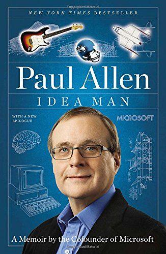 Idea Man: A Memoir by the Cofounder of Microsoft: Paul Allen: 9781591845379: Amazon.com: Books
