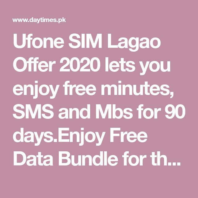 Ufone Sim Lagao Offer 2020 Lets You Enjoy Free Minutes Sms And Mbs For 90 Days Enjoy Free Data Bundle For The Whole 30 Lagao Top Hair Care Products 3g Network