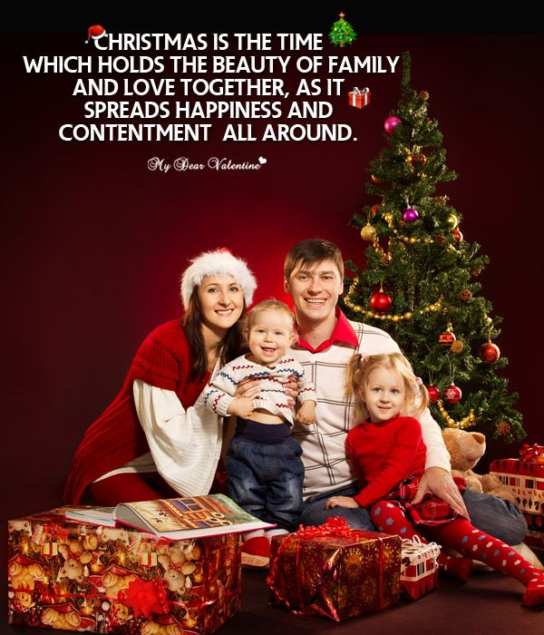 Christmas is the time which holds the beauty of family and love together, as it spreads happiness and contentment all around.