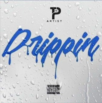 "P The Artist Releases New Flagship Single ""Drippin"" On Soundcloud"