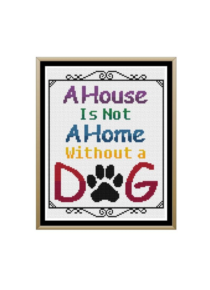 A House is Not a Home Without a Dog Cross Stitch Pattern by StitcherzStudio on Etsy