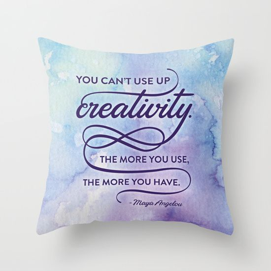 You can't use up creativity... Maya Angelou quote | Society 6 | hand drawn typography
