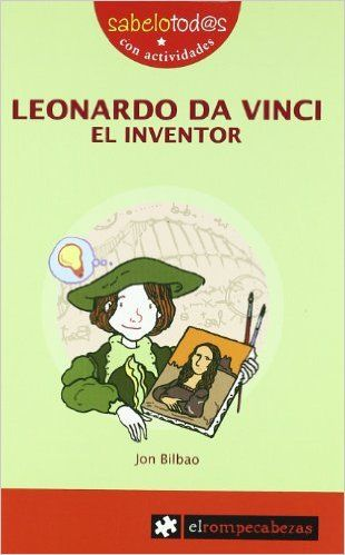 LEONARDO da VINCI el inventor (Sabelotod@s): Amazon.es: Jon Bilbao: Libros