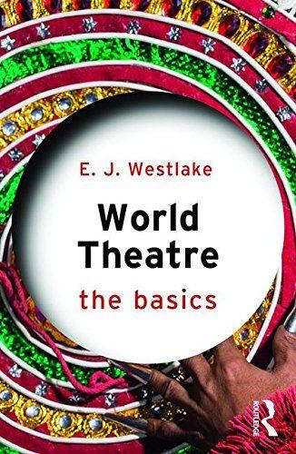 World Theatre: The Basics by E. J. Westlake https://www.amazon.com/dp/1138838055/ref=cm_sw_r_pi_dp_x_NF3qzbCNE4NAV