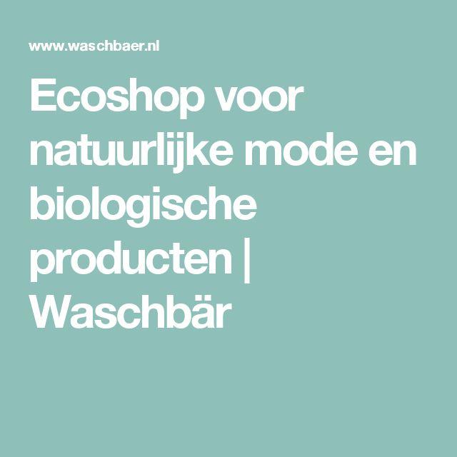 Ecoshop voor natuurlijke mode en biologische producten   Waschbär