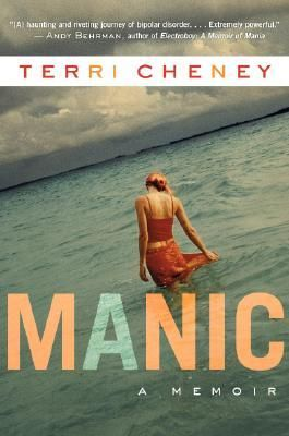 Manic by Terri Cheney ...really opened my eyes to what people with bi-polar go through on a daily basis