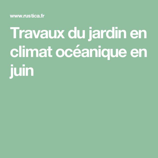 Travaux du jardin en climat océanique en juin
