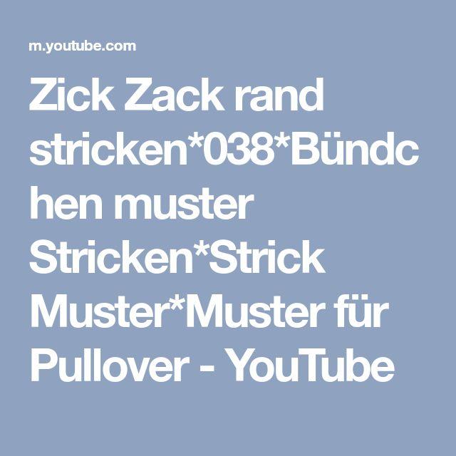 Zick Zack rand stricken*038*Bündchen muster Stricken*Strick Muster*Muster für Pullover - YouTube