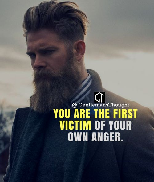 You are the first victim of your own anger. #gentlemansthought #men #lifequote #Inspirational #inspiredaily #inspired #hardworkpaysoff #hardwork #motivation #determination #businessman #businesswoman #business #entrepreneur #entrepreneurlife #entrepreneurlifestyle #businessquotes #success #successquotes #quoteoftheday #quotes #Startuplife #millionairelifestyle #millionaire #money #billionare #hustle #hustlehard #Inspiration #Inspirationalquote