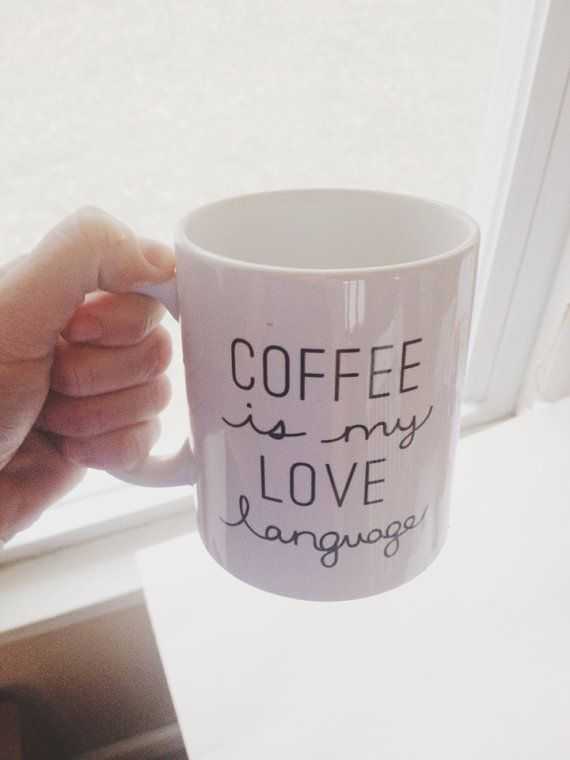 Yes...why, yes it is! Coffee is my love language mug by MODbyMel on Etsy, $16.00