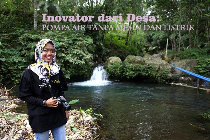 Inovator dari Desa: Pompa Air Tanpa Mesin dan Listrik